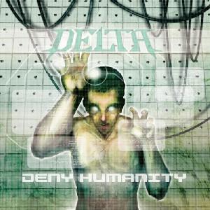 Delta - Deny Humanity