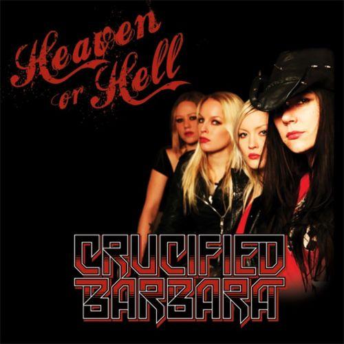 Crucified Barbara - Heaven or Hell
