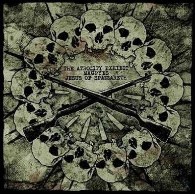 The Atrocity Exhibit / Magpyes - The Atrocity Exhibit / Magpyes / Jesus of Spazzareth