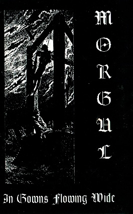 Morgul - In Gowns Flowing Wide