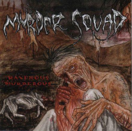 Murder Squad - Ravenous, Murderous