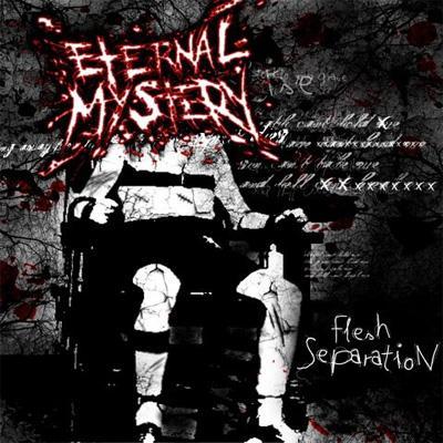 Eternal Mystery - Flesh Separation