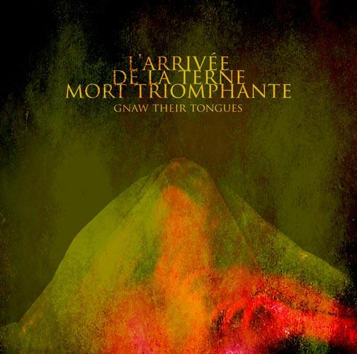 Gnaw Their Tongues - L'arrivée de la terne mort triomphante