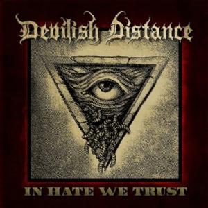 Devilish Distance - In Hate We Trust