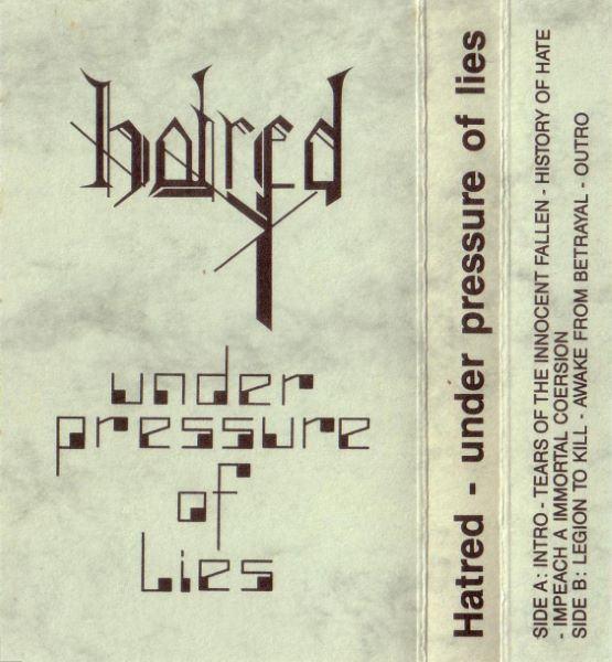 Hatred - Under Pressure of Lies