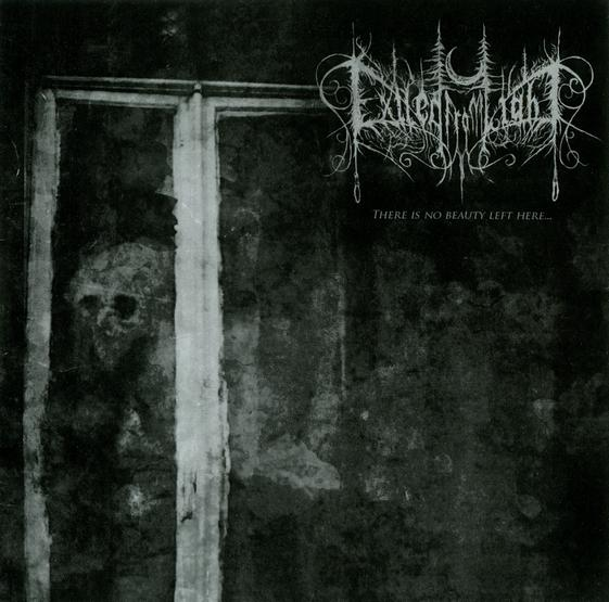 Exiled from Light - There Is No Beauty Left Here...