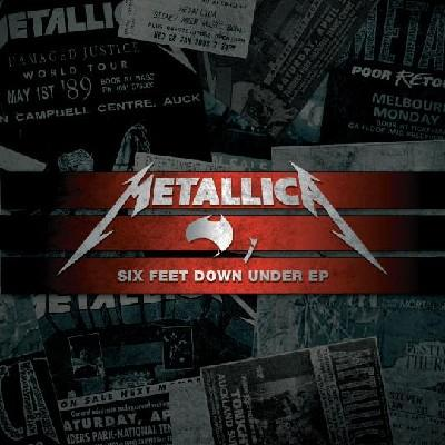 Metallica - Six Feet Down Under
