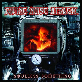 Divine Noise Attack - Soulless Something