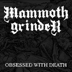Mammoth Grinder - Obsessed with Death
