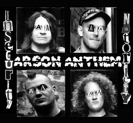 Arson Anthem - Insecurity Notoriety