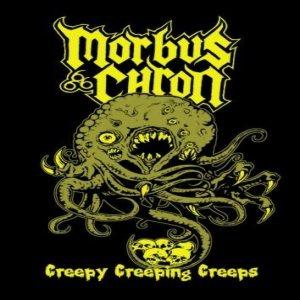 Morbus Chron - Creepy Creeping Creeps