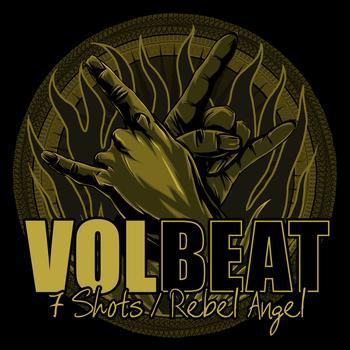 Volbeat - 7 Shots / Rebel Angel