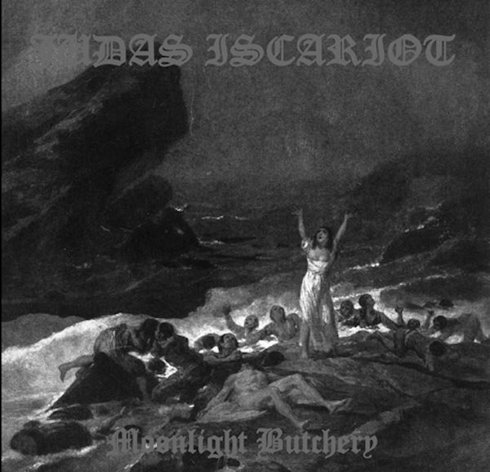 Judas Iscariot - Moonlight Butchery