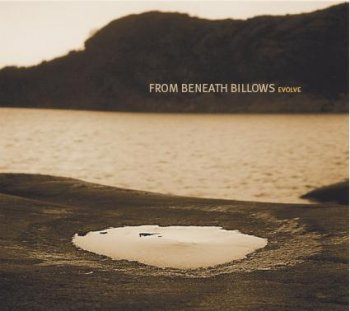 From Beneath Billows - Evolve