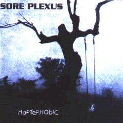 Sore Plexus - Haptephobic