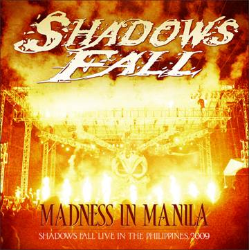 Shadows Fall - Madness in Manila: Shadows Fall Live in the Philippines 2009