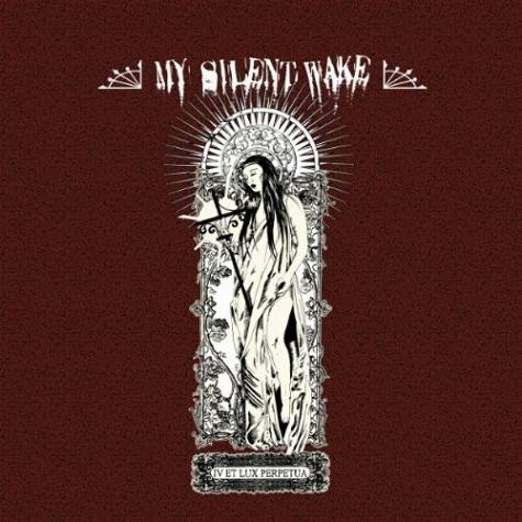 My Silent Wake - IV Et Lux Perpetua