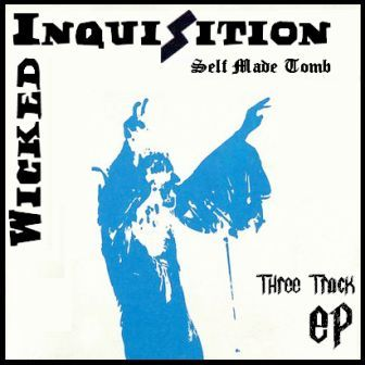 Wicked Inquisition - Self Made Tomb