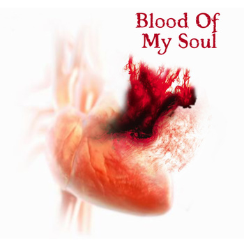 Blood of My Soul - Blood of My Soul