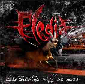 Elegia - Destruction Will Be Ours