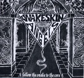 Snakeskin Angels - Follow the Snake to the Core