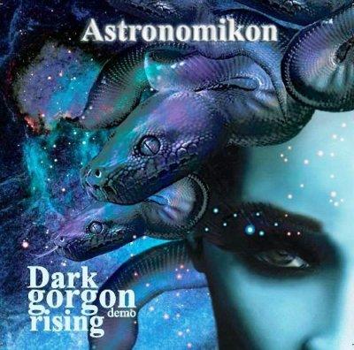 Astronomikon - Dark Gorgon Rising