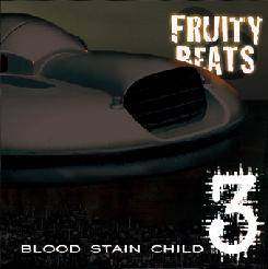 Blood Stain Child - Fruity Beats 3