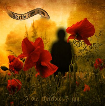 Morito Ergo Sum - I Die, Therefore I Am