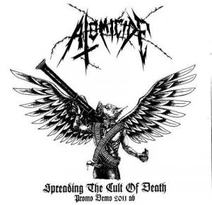 Atomicide - Spreading the Cult of Death