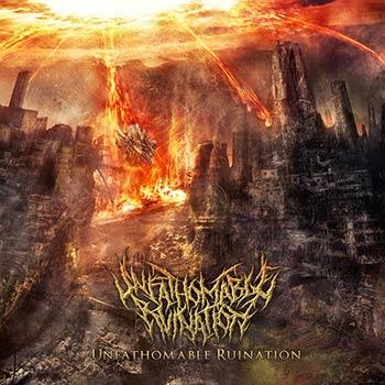 Unfathomable Ruination - Unfathomable Ruination