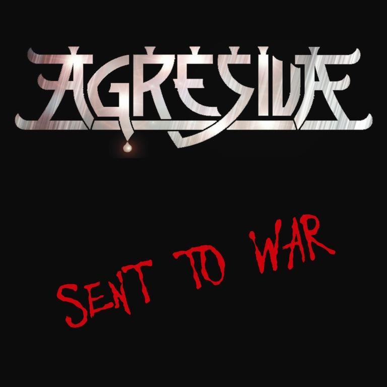 Agresiva - Sent to War