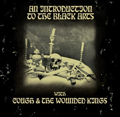 Cough / The Wounded Kings - An Introduction to the Black Arts