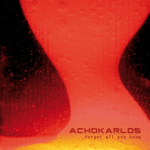 Achokarlos - Forget All You Know