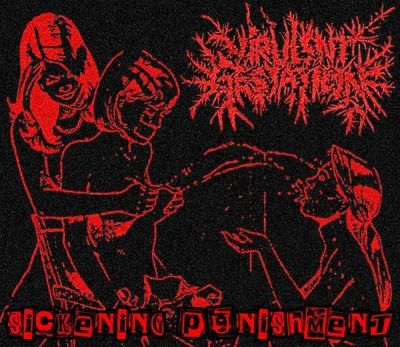 Virulent Gestation - Sickening Punishment