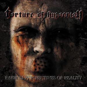 Torture of Hypocrisy - Random Perspectives of Reality