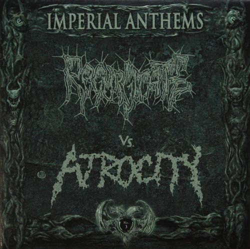 Regurgitate / Atrocity - Imperial Anthems No. 3