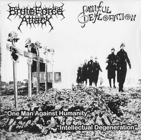 Painful Defloration - One Man Against Humanity / Intellectual Degeneration