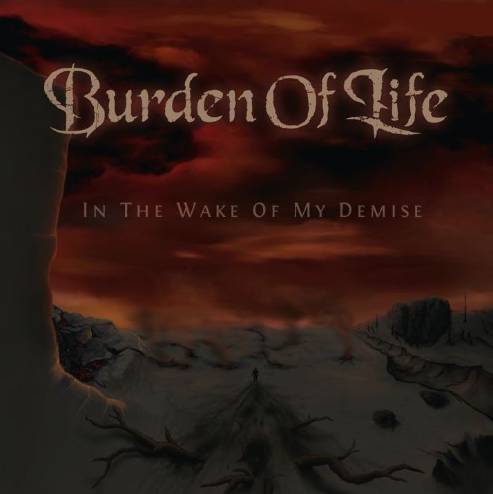 Burden of Life - In the Wake of My Demise