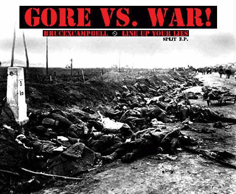 Line Up Your Lies - Gore vs. War