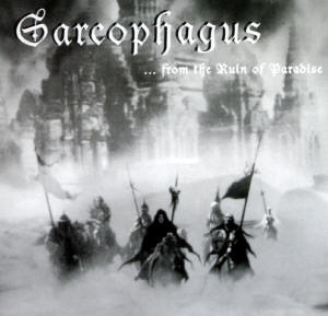 Sarcophagus - ...from the Ruin of Paradise