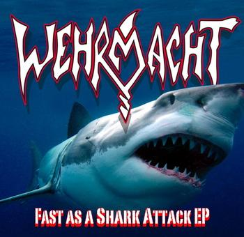 Wehrmacht - Fast as a Shark Attack