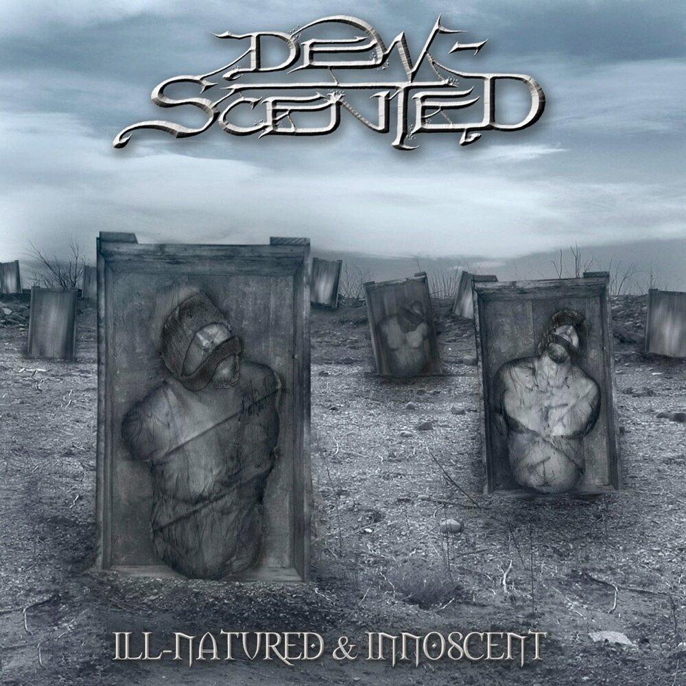 Dew-Scented - Ill-Natured & Innoscent