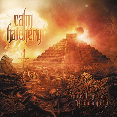 Calm Hatchery - Sacrilege of Humanity