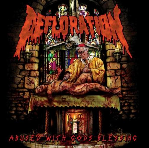 Defloration - Abused with Gods Blessing