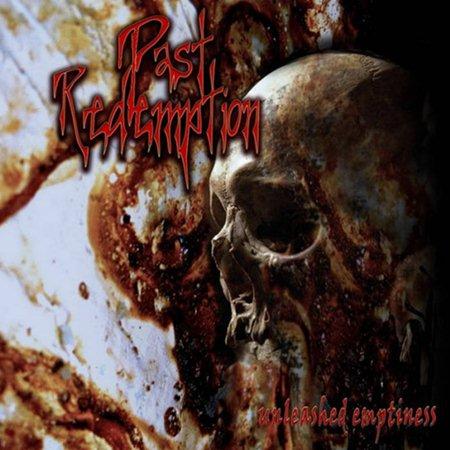 Past Redemption - Unleashed Emptiness