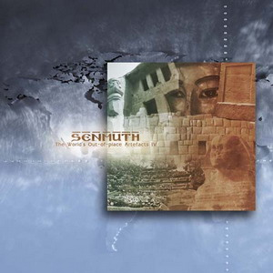 Senmuth - The World's Out-of-Place Artefacts IV