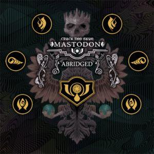 Mastodon - Crack the Skye - Abridged