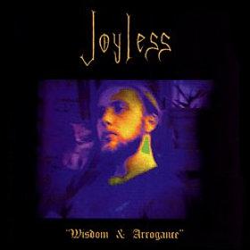 Joyless - Wisdom & Arrogance
