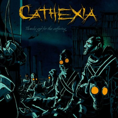 Cathexia - Thanks God for the Suffering