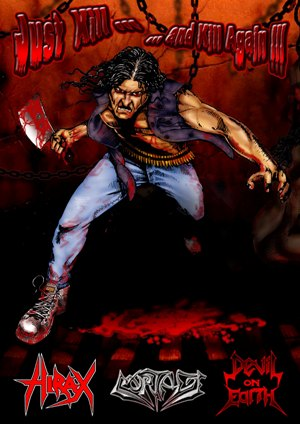 Hirax / Mortage / Devil on Earth - Just Kill... and Kill Again